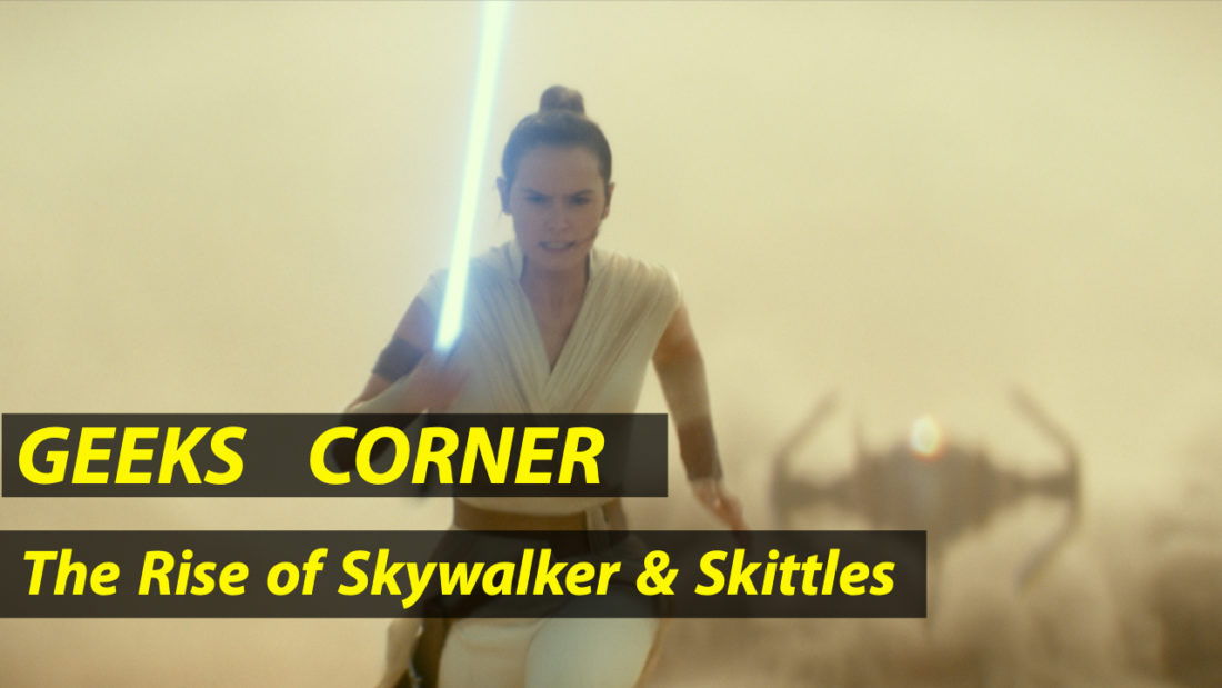 The Rise of Skywalker & Skittles - GEEKS CORNER - Episode 929 (#447)